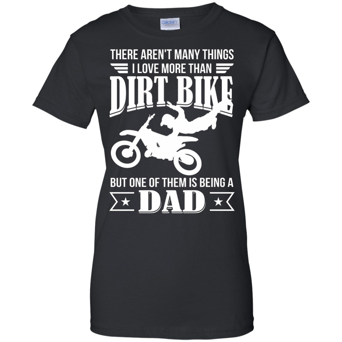 There Aren't Many Things I Love More Than Dirt Bike T-shirt