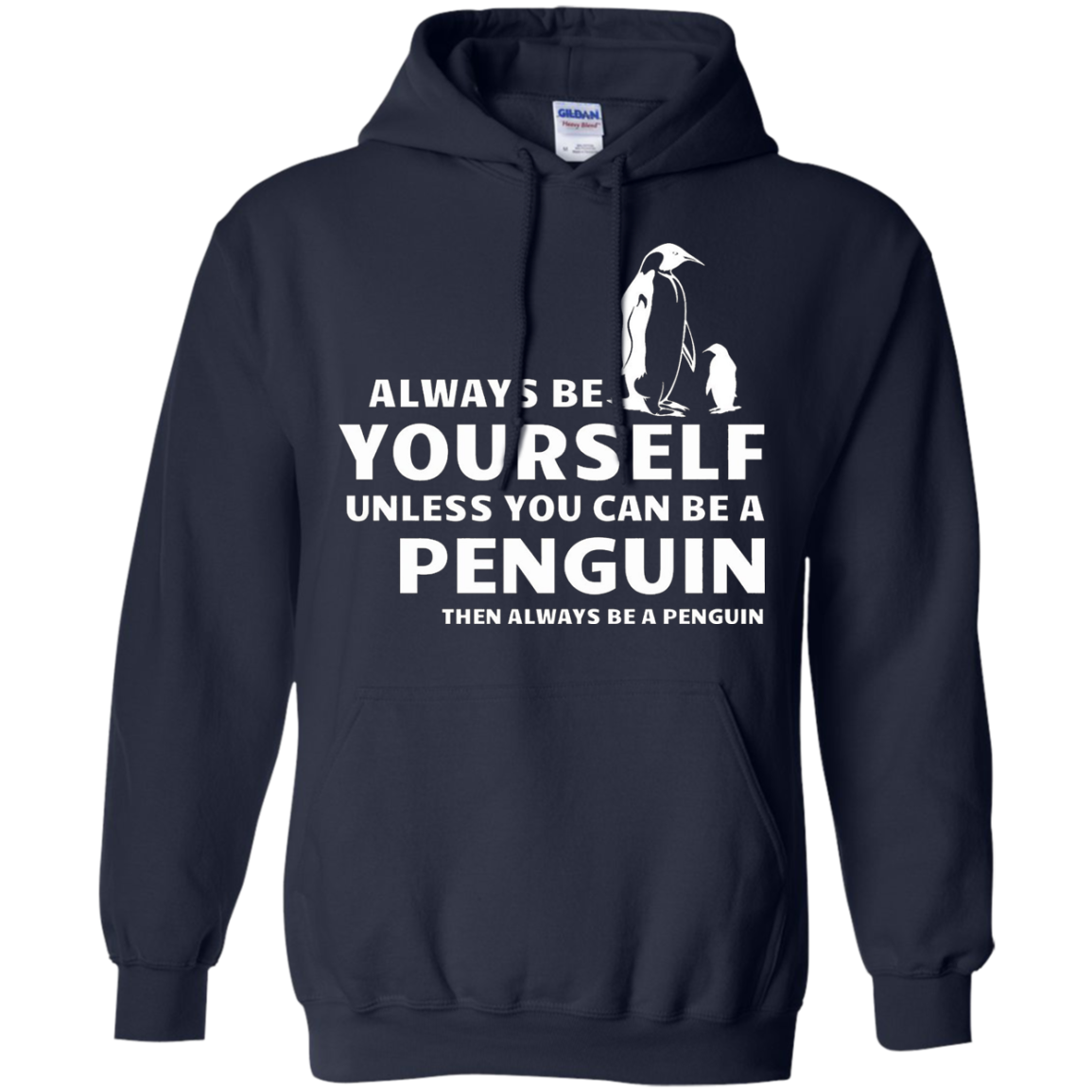 Always Be Yourself Unless You Can Be A Penguin Gift T-Shirt