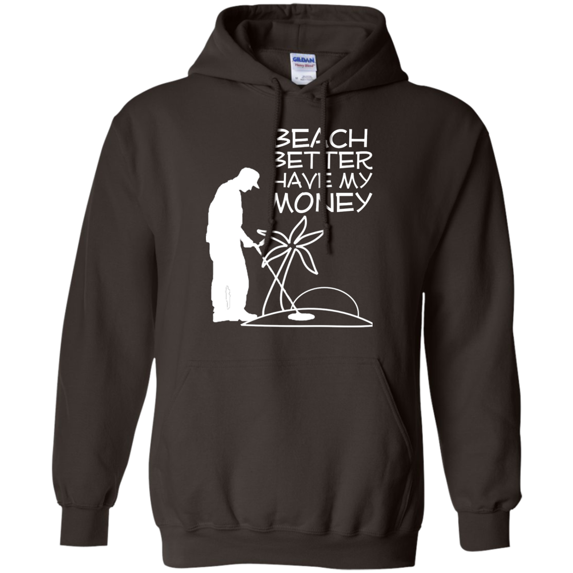 Beach better Have My Money - Funny Beach Humor T-Shirt