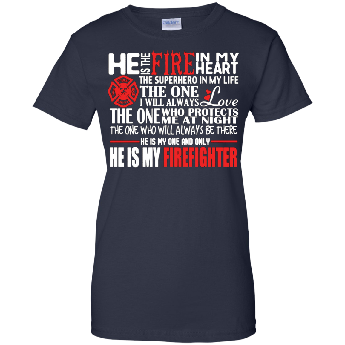 Firefighter He Is The Fire In My Heart T shirt