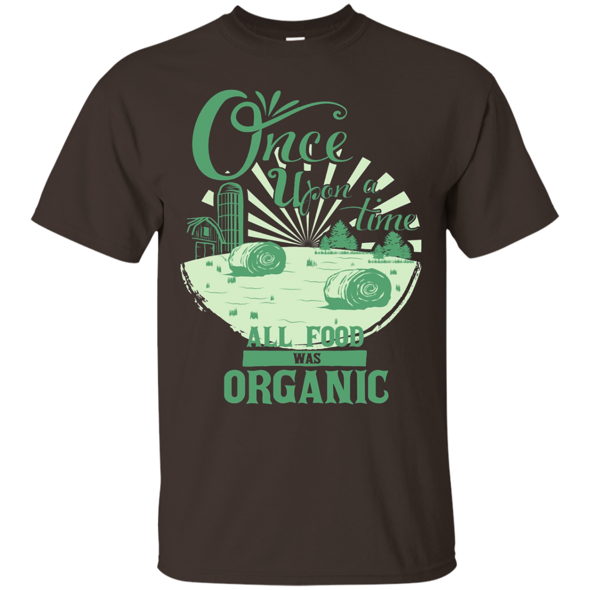 Once Upon a Time All Food Was Organic Shirt