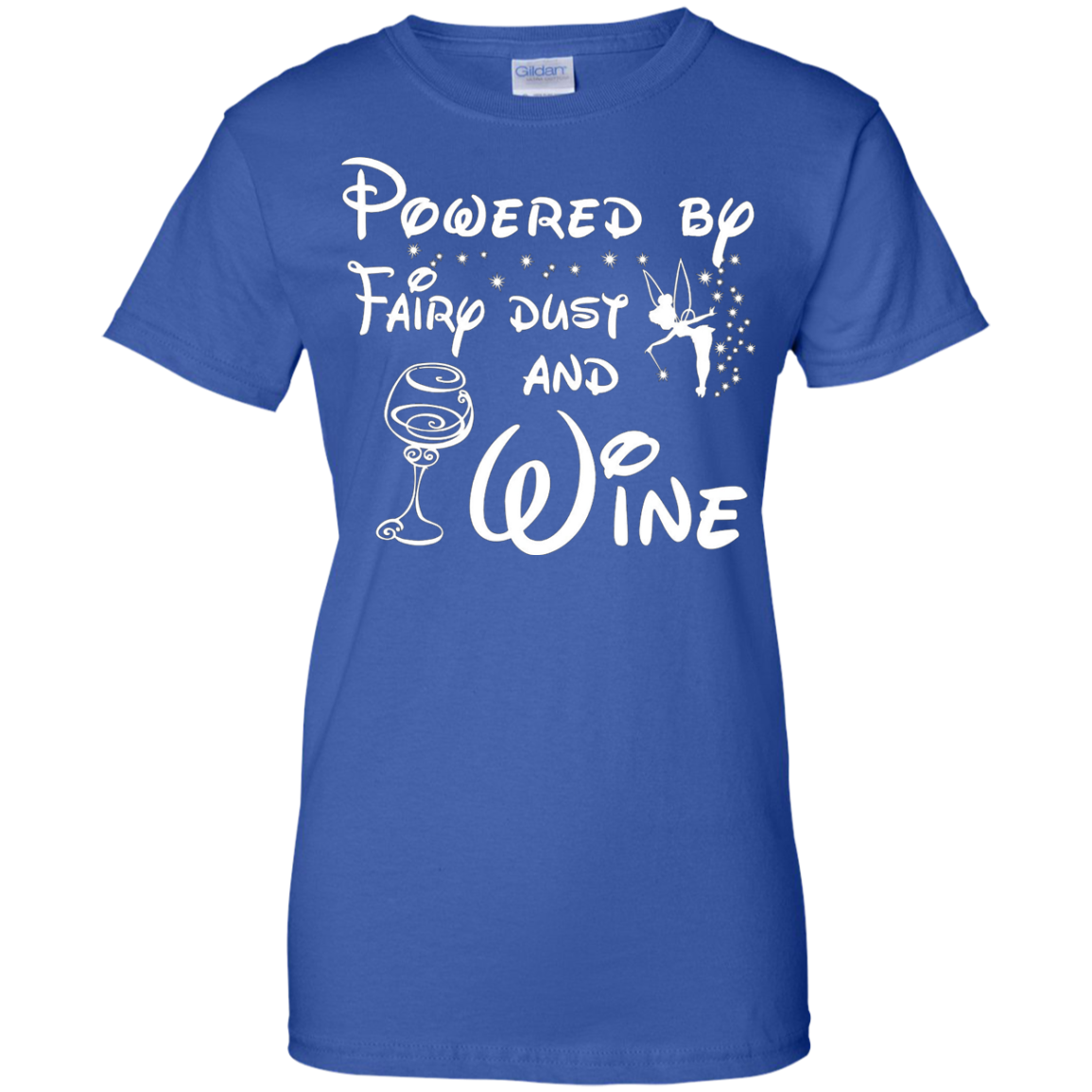 Powered By Fairy dust And Wine T-Shirt