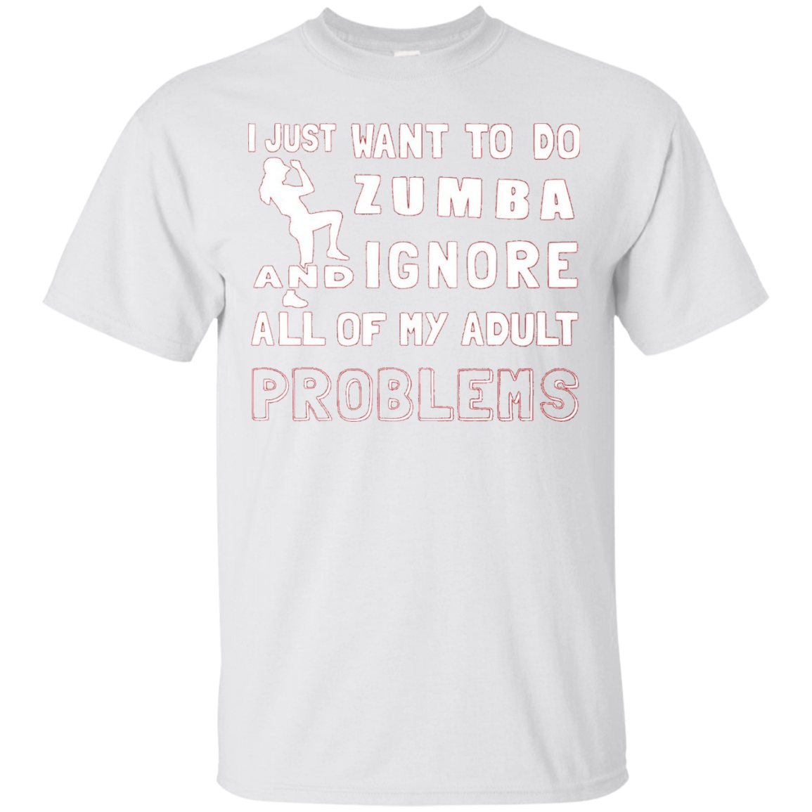 I want to do Zumba & ignore all of my problems T-shirt