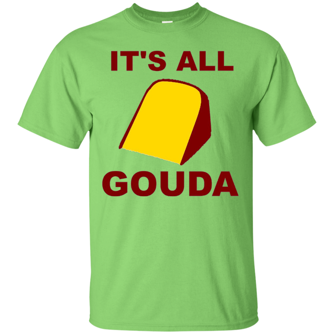 fbf32493 It's All Gouda Cheese Funny T Shirt – Shirt Design Online