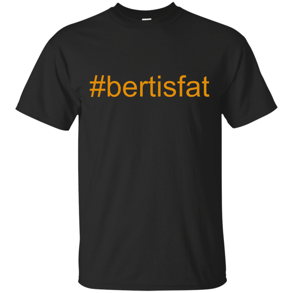 Bert Is Fat T-Shirt Shirt Tee Tom