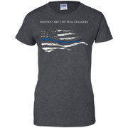 Blessed are the Peacemakers, Thin Blue Line T-Shirt