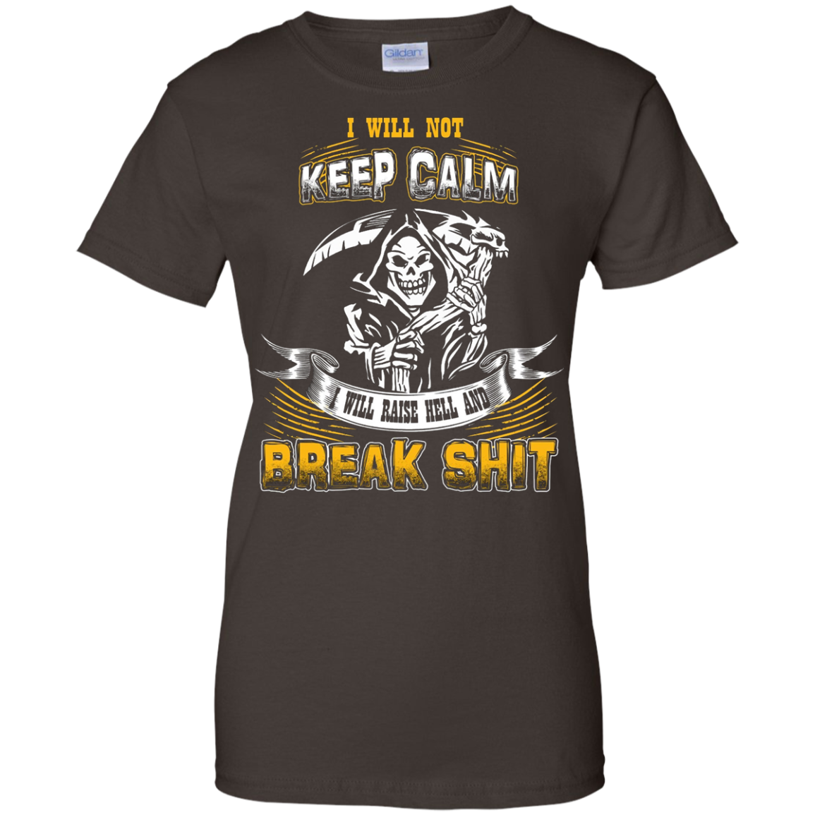 GrimReaperShop - I WILL NOT KEEP CALM. I WILL RAISE HELL ...