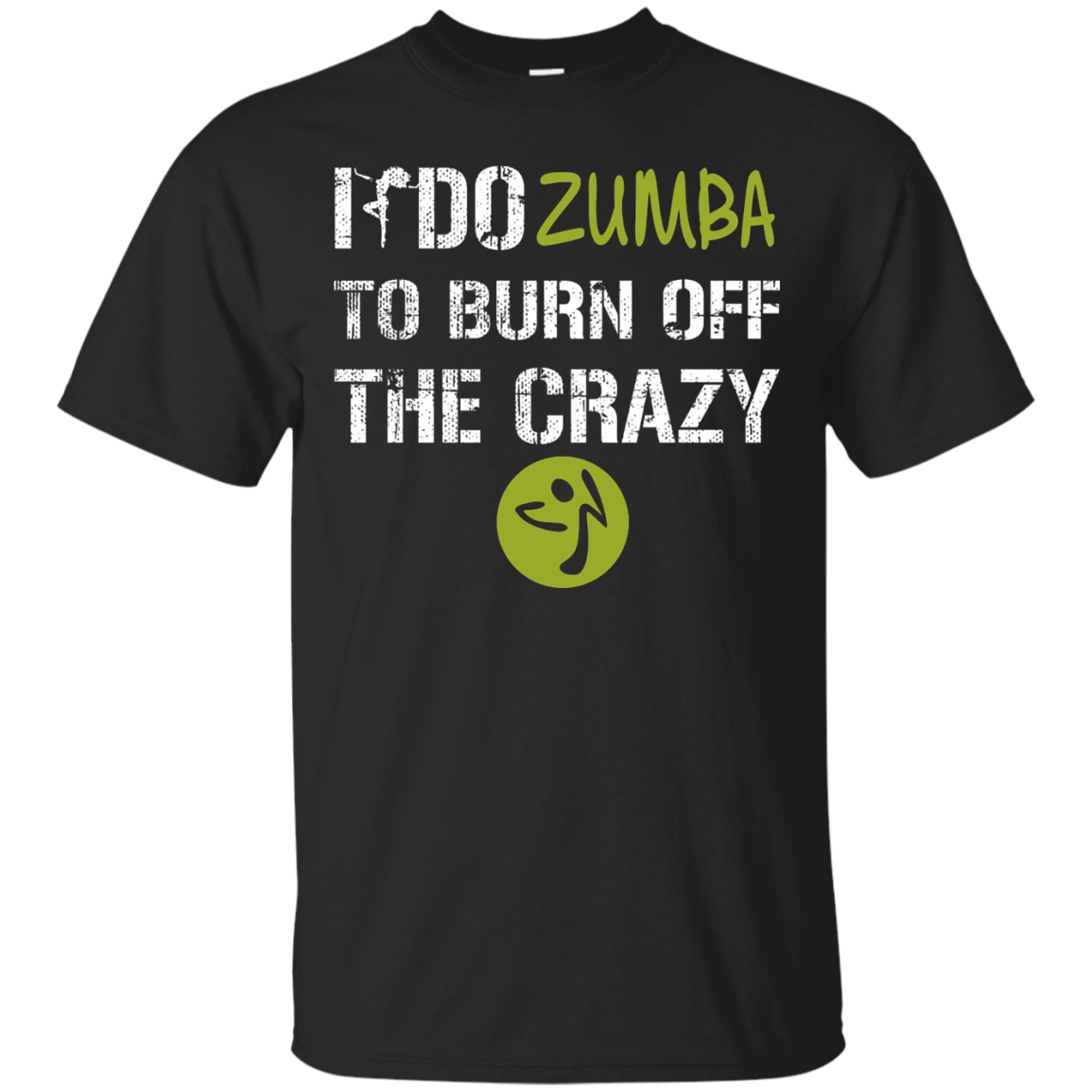 I Do Zumba To Burn Off The Crazy T-shirt