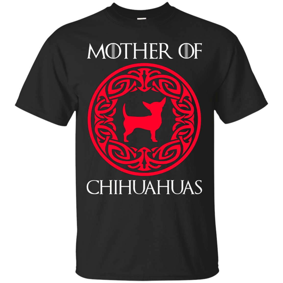 Mother Of Chihuahuas T-Shirt - Funny Chihuahua Lover Shirts