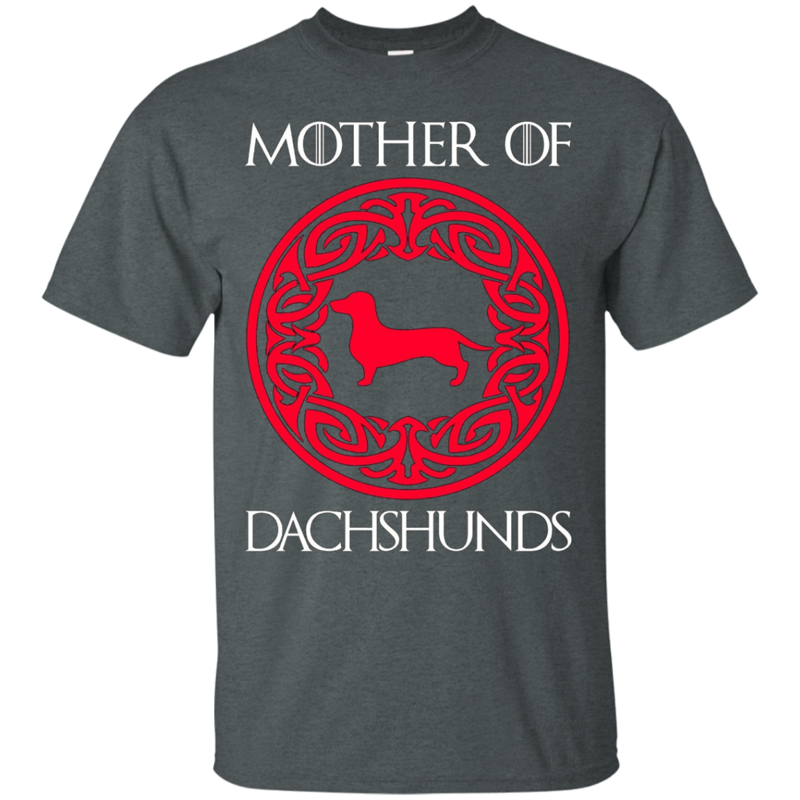 Mother Of Dachshunds T-Shirt - Funny Dachshund Lover Shirts