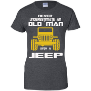 Never Underestimate an Old Man With a Jeep T-Shirt