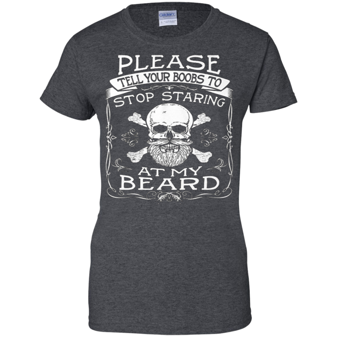Please tell your boobs to stop staring at my BEARD Shirt