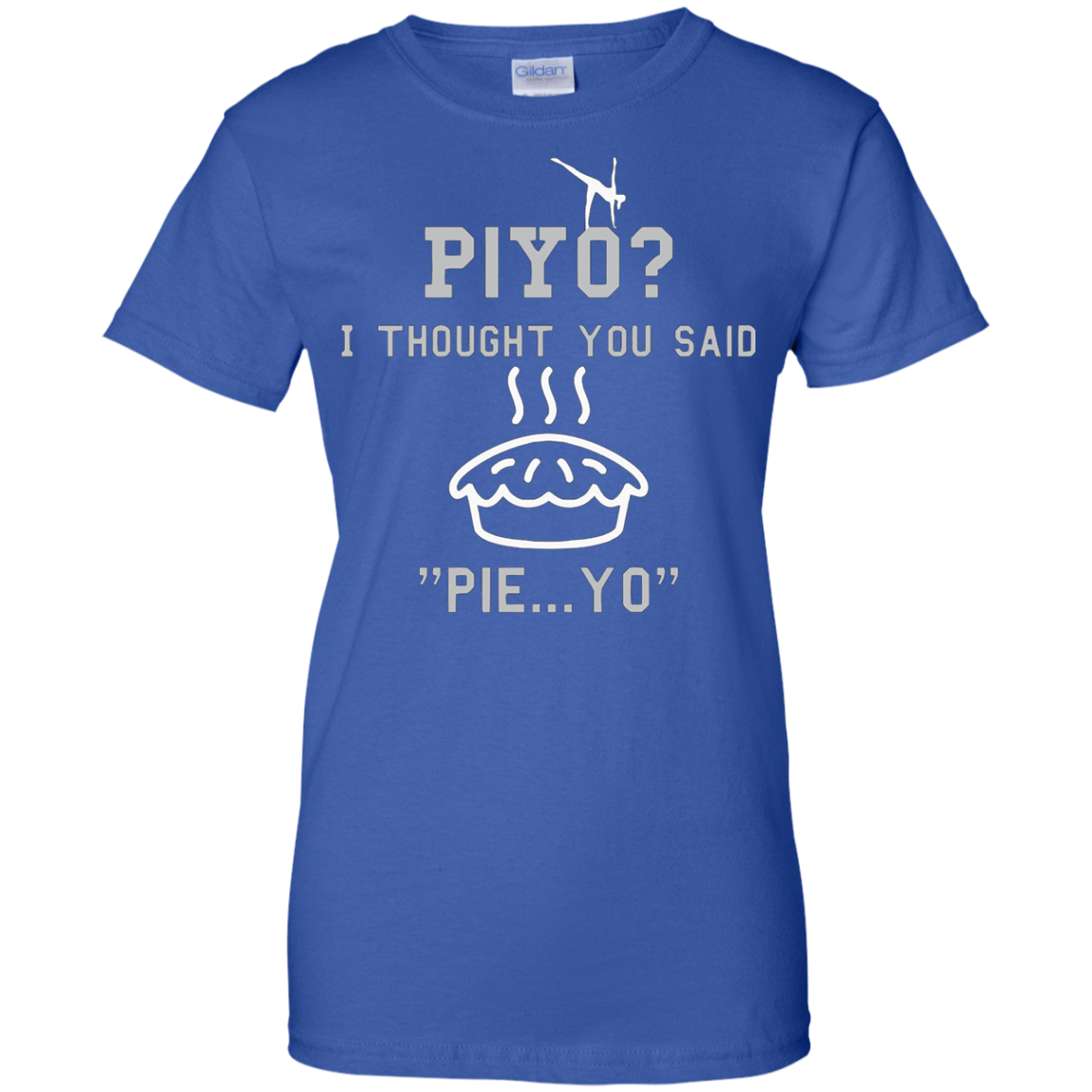 Piyo, I Thought You Said Pie Yo - Funny Piyo Shirt