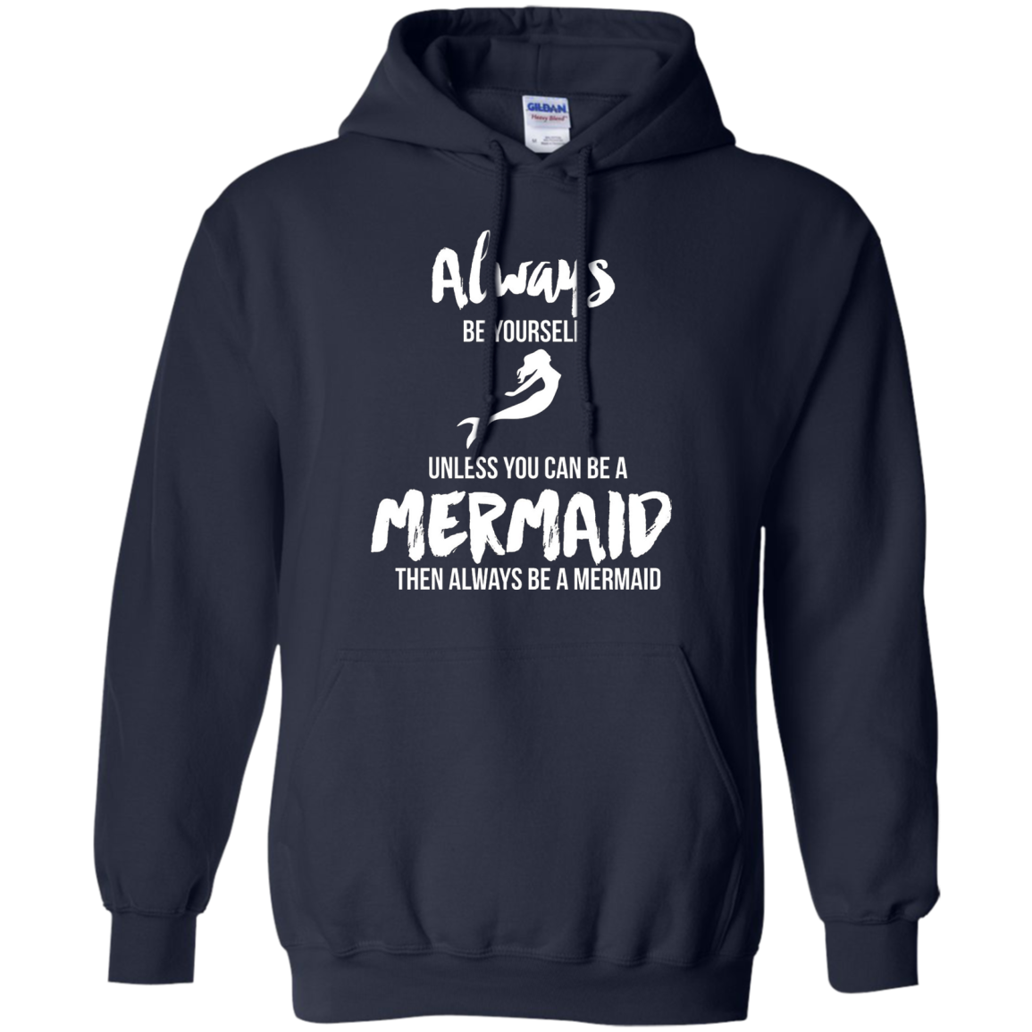 Always Be Yourself Unless You Can Be A Mermaid Gift T-shirt