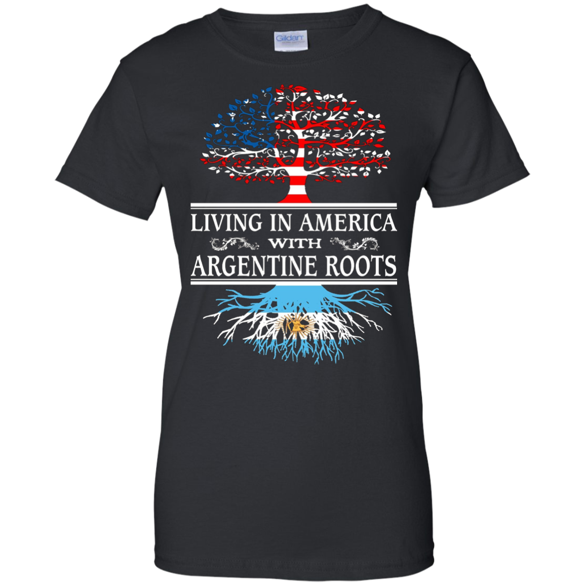 Living in America Argentine Roots - Argentina Flag Shirt