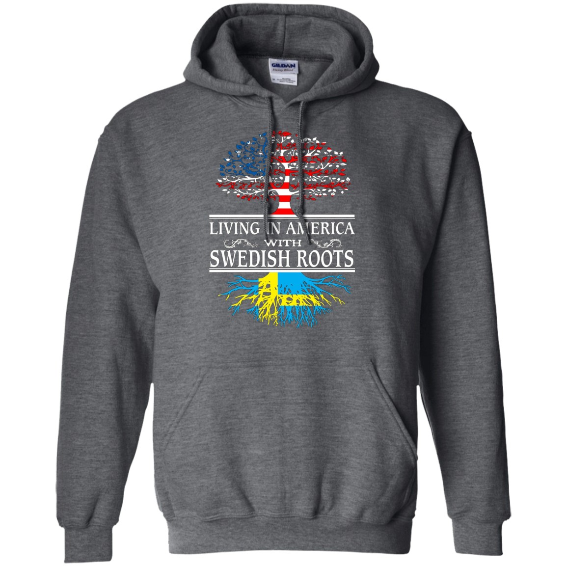 Living In America Swedish Roots - Sweden Flag Shirt