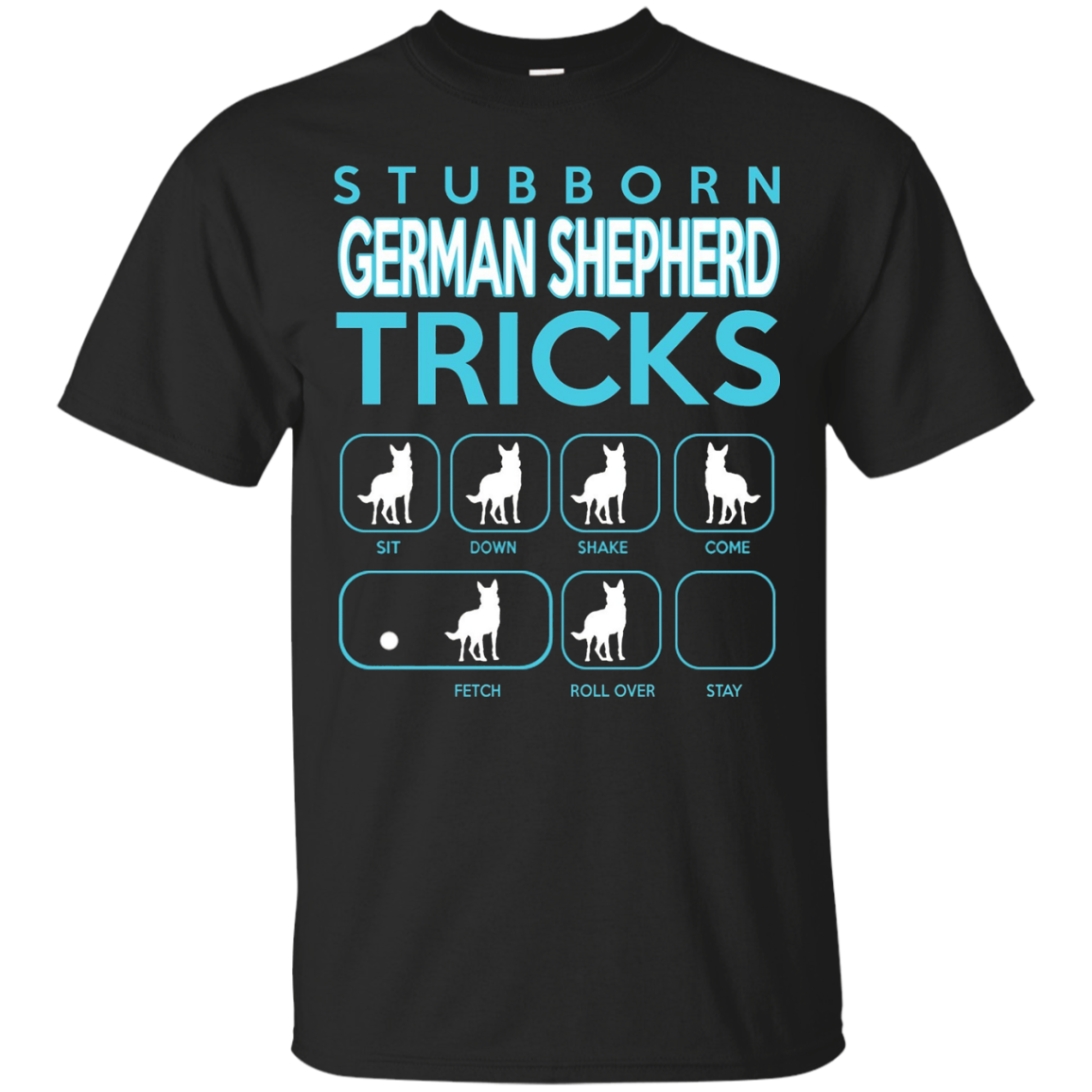 Stubborn German Shepherd Tricks T-shirt