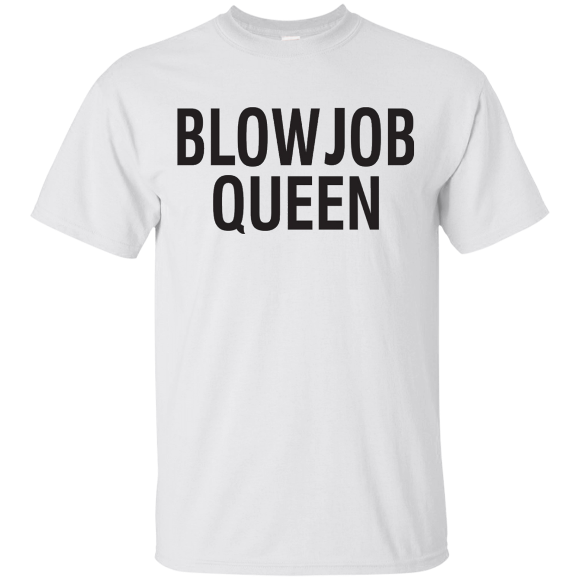 Blowjob Queen T Shirt