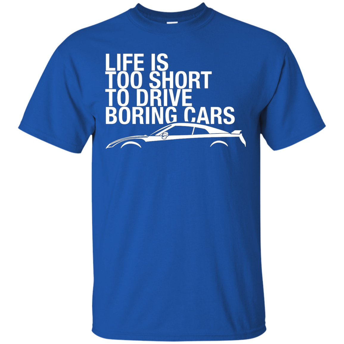 Life is Too Short to Drive Boring Cars T Shirt JDM Turbo