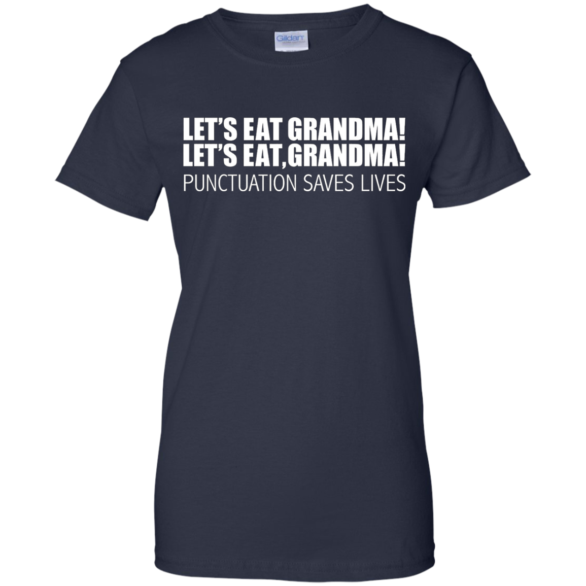 Let's Eat Grandma Punctuation Saves Lives Funny T-shirt