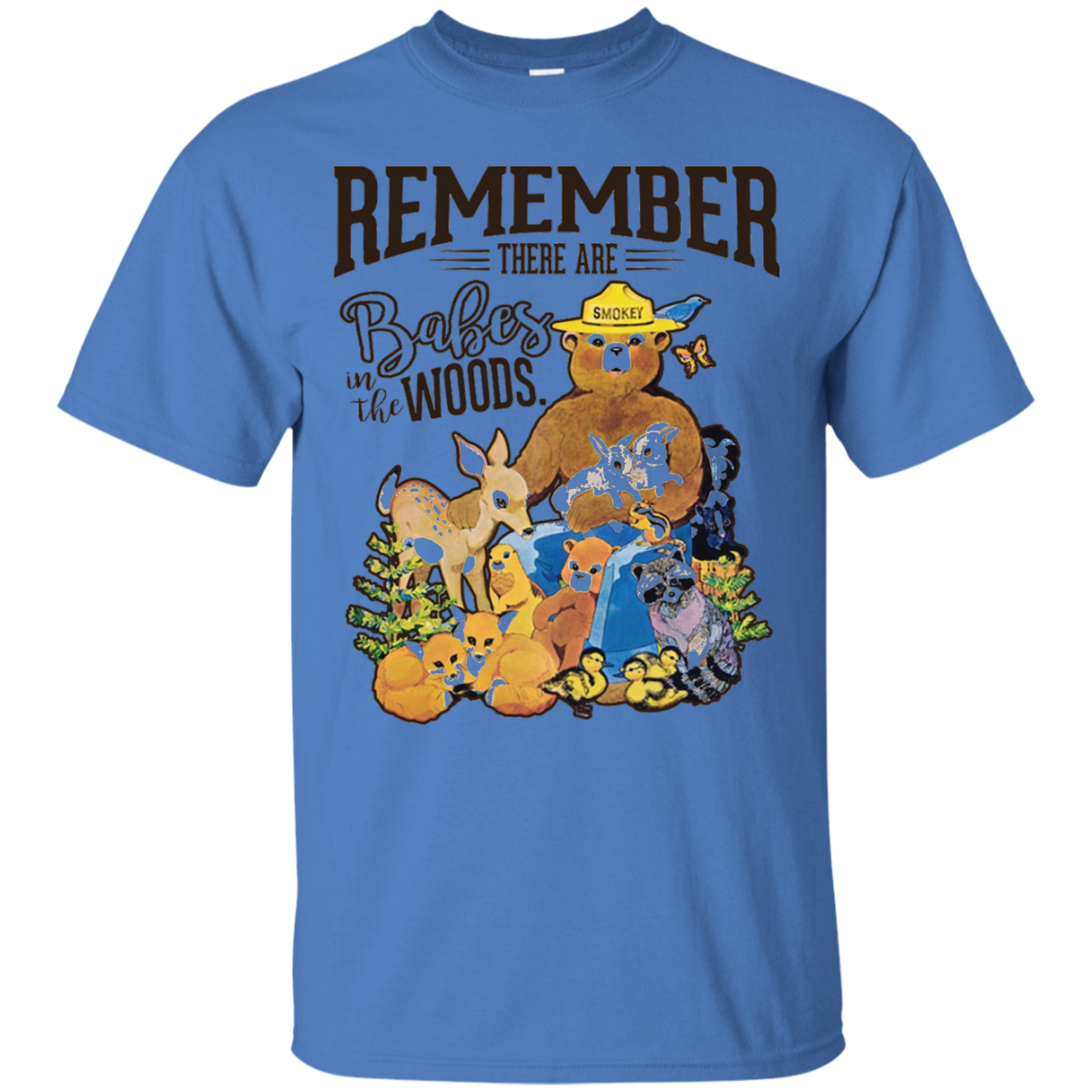 REMEMBER THERE ARE BABES IN THE WOODS Tees Smokey bear Custom Ultra Cotton T-Shirt / Iris / XXX-Large