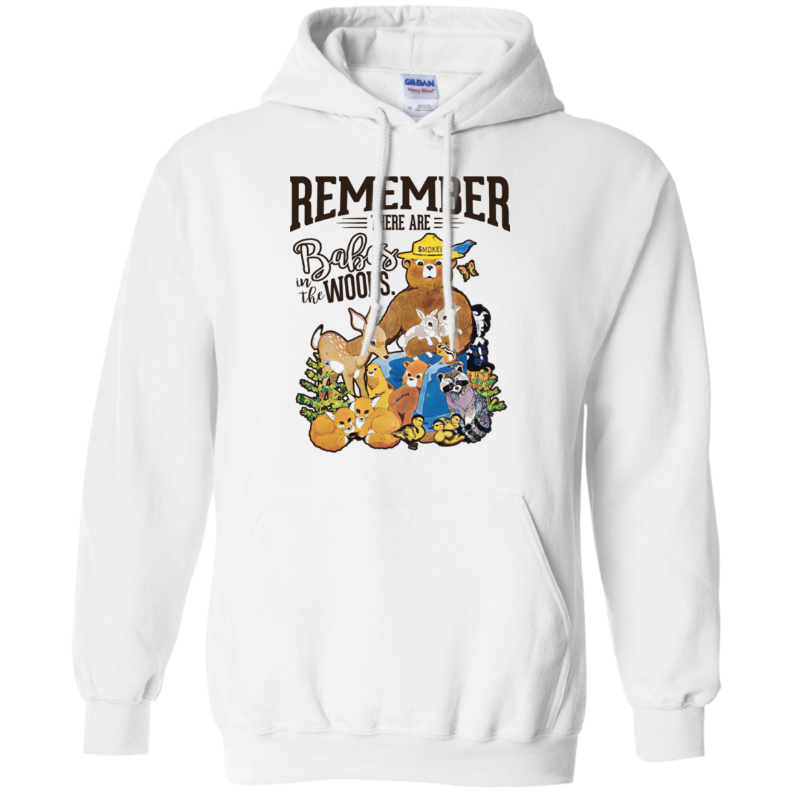 REMEMBER THERE ARE BABES IN THE WOODS Tees Smokey bear Pullover Hoodie 8 oz / White / XXX-Large