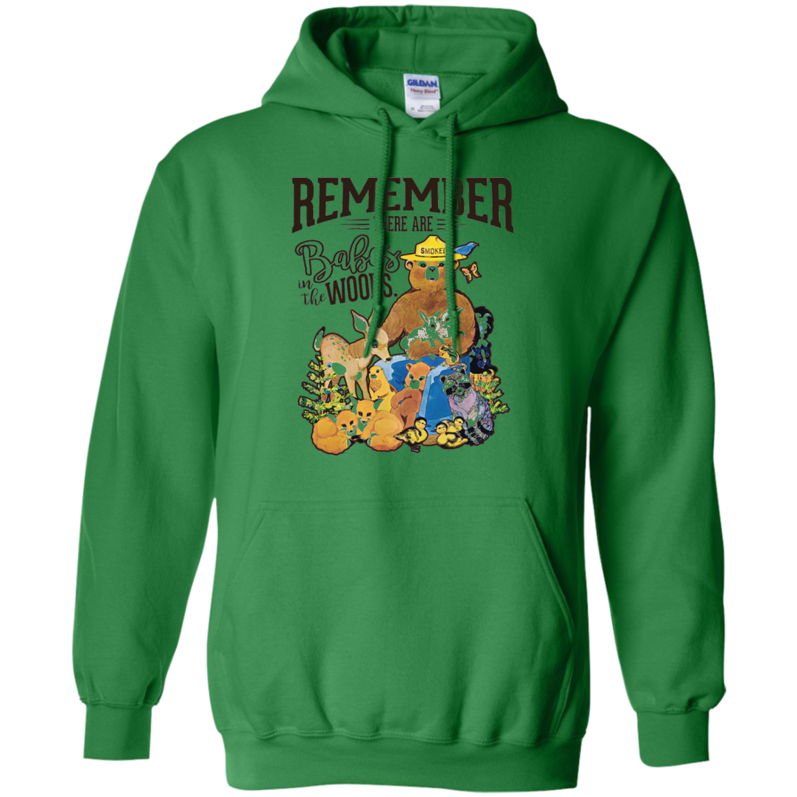 REMEMBER THERE ARE BABES IN THE WOODS Tees Smokey bear Pullover Hoodie 8 oz / Irish Green / XXX-Large
