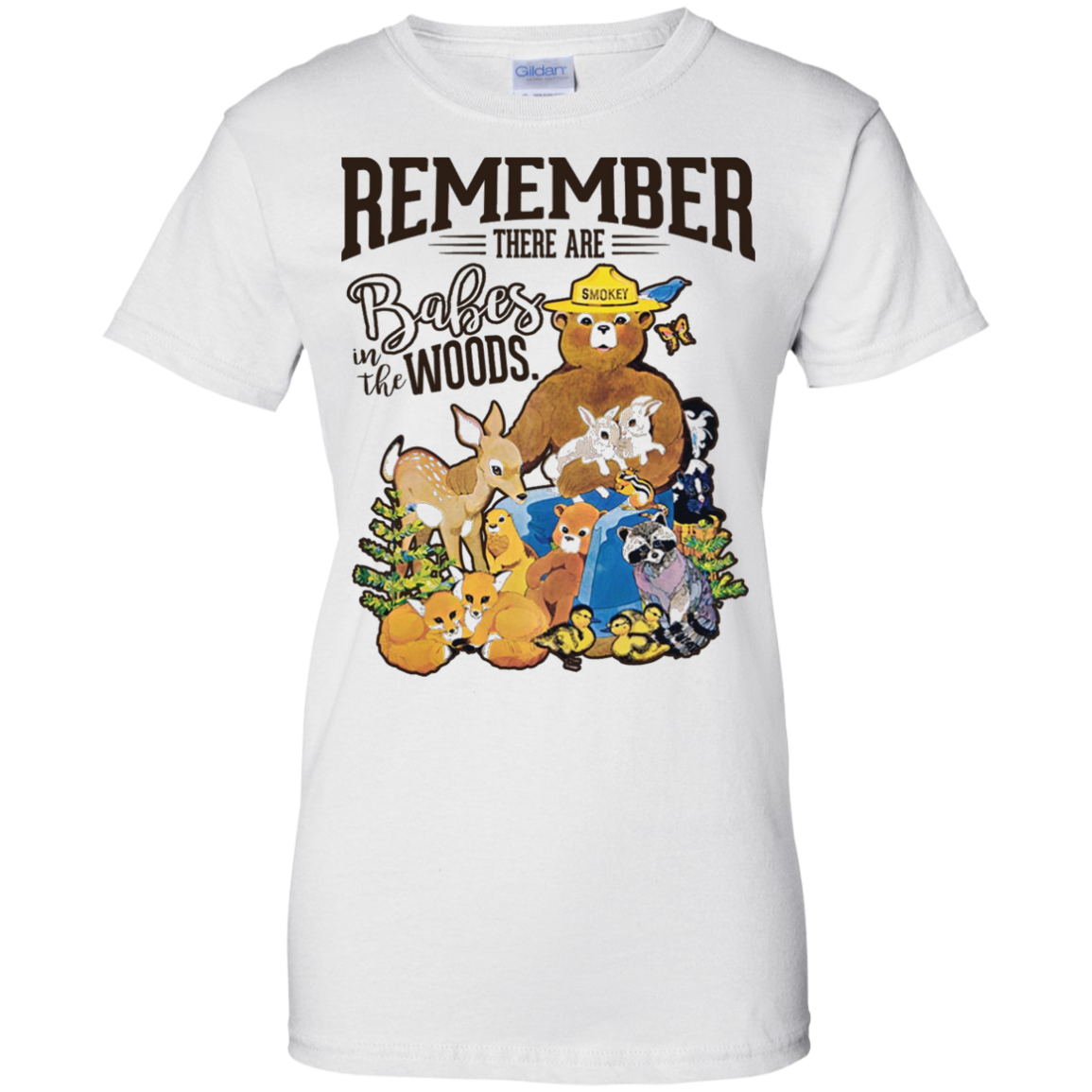 REMEMBER THERE ARE BABES IN THE WOODS Tees Smokey bear Ladies Custom 100% Cotton T-Shirt / White / XXX-Large