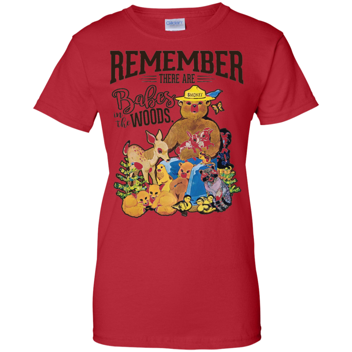REMEMBER THERE ARE BABES IN THE WOODS Tees Smokey bear Ladies Custom 100% Cotton T-Shirt / Red / XXX-Large
