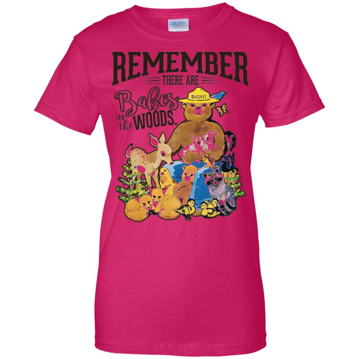 REMEMBER THERE ARE BABES IN THE WOODS Tees Smokey bear Ladies Custom 100% Cotton T-Shirt / Heliconia / XXX-Large