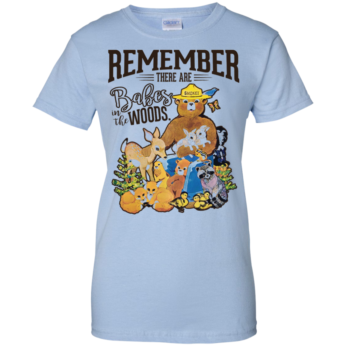 REMEMBER THERE ARE BABES IN THE WOODS Tees Smokey bear Ladies Custom 100% Cotton T-Shirt / Light Blue / XXX-Large