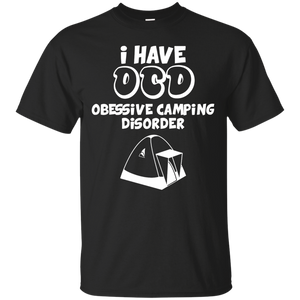 I Have Obessive Camping Disorder T Shirt