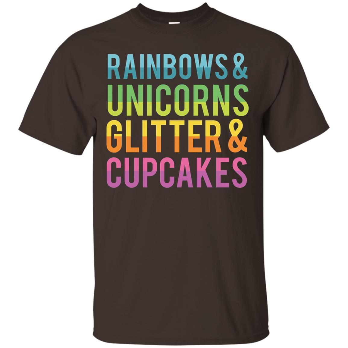 Rainbows and Unicorns Glitter and Cupcakes Funny T Shirt