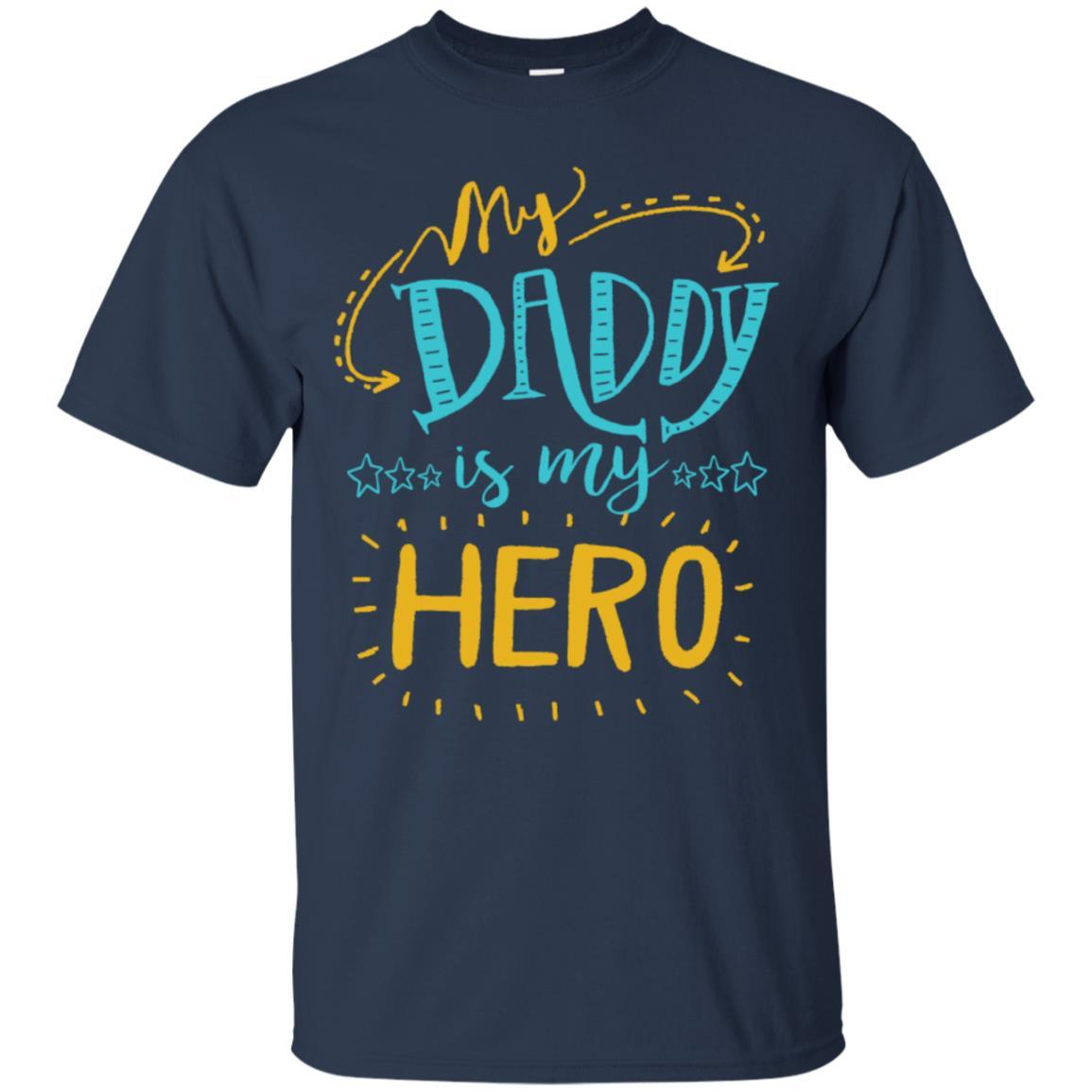 My Daddy Is My Hero T-Shirt