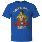That's What She-Ra Said T-Shirt
