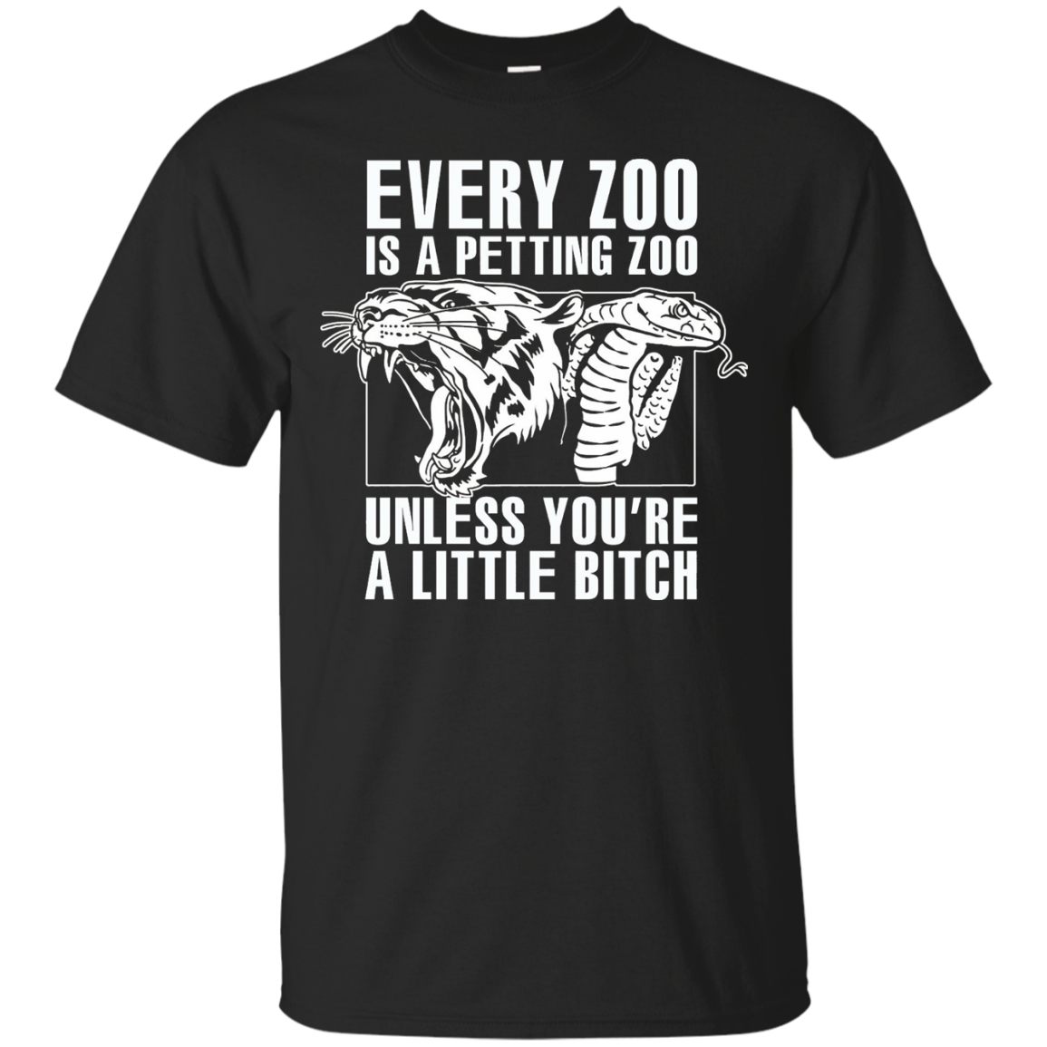 Every Zoo is a Petting Zoo Shirt Unless you're a bitch - T-Shirt