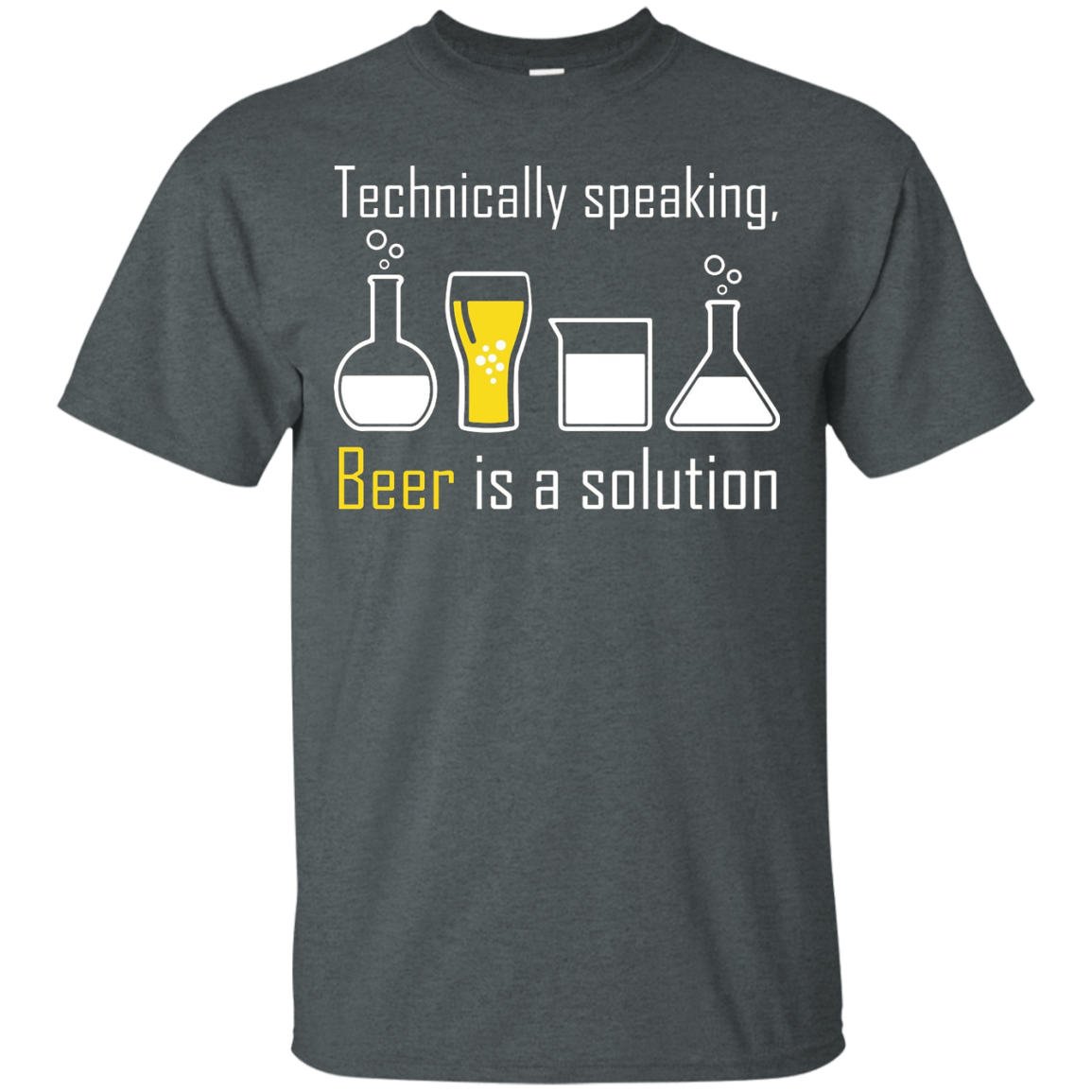 Technically speaking, Beer is a solution drinking shirt - T-Shirt