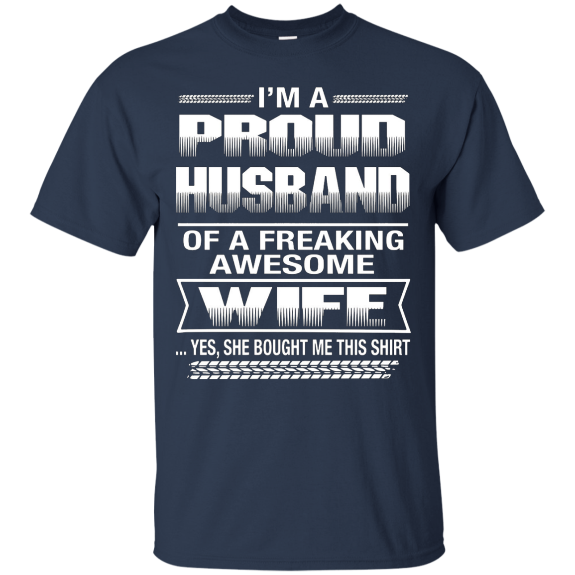 I am a Proud Husband of a freaking awesome wife t shirt - T-Shirt
