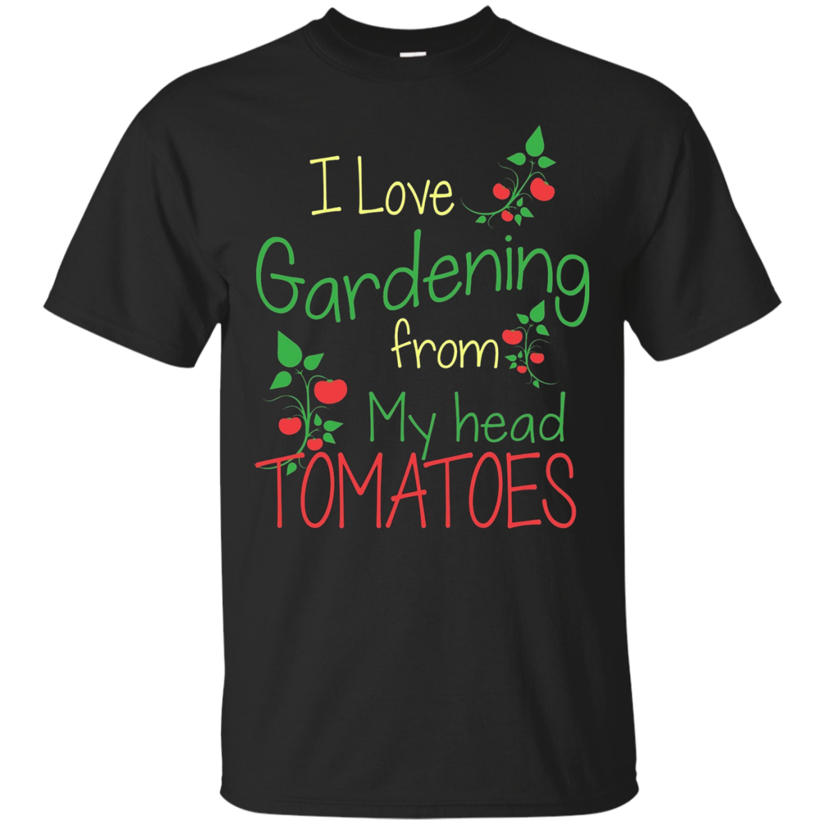 I Love Gardening From My Head Tomatoes - Gardening T-shirts - T-Shirt
