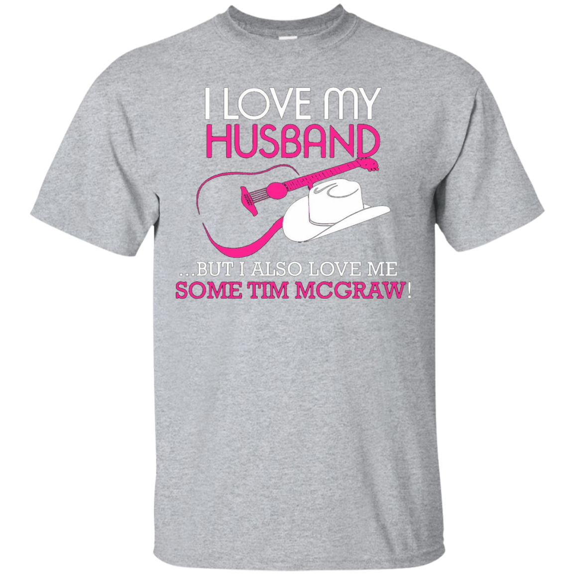 I Love My Husband But I Also Love Me Some Tim McGraw - T-Shirt