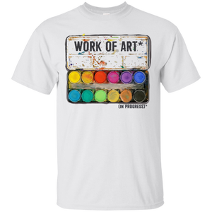 """Work of Art in Progress"" T shirt Tee, Perfect Artist Gift – T-Shirt"
