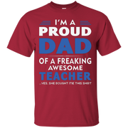 'm A Proud Dad Of A Freaking Awesome Teacher T-shirt – T-Shirt