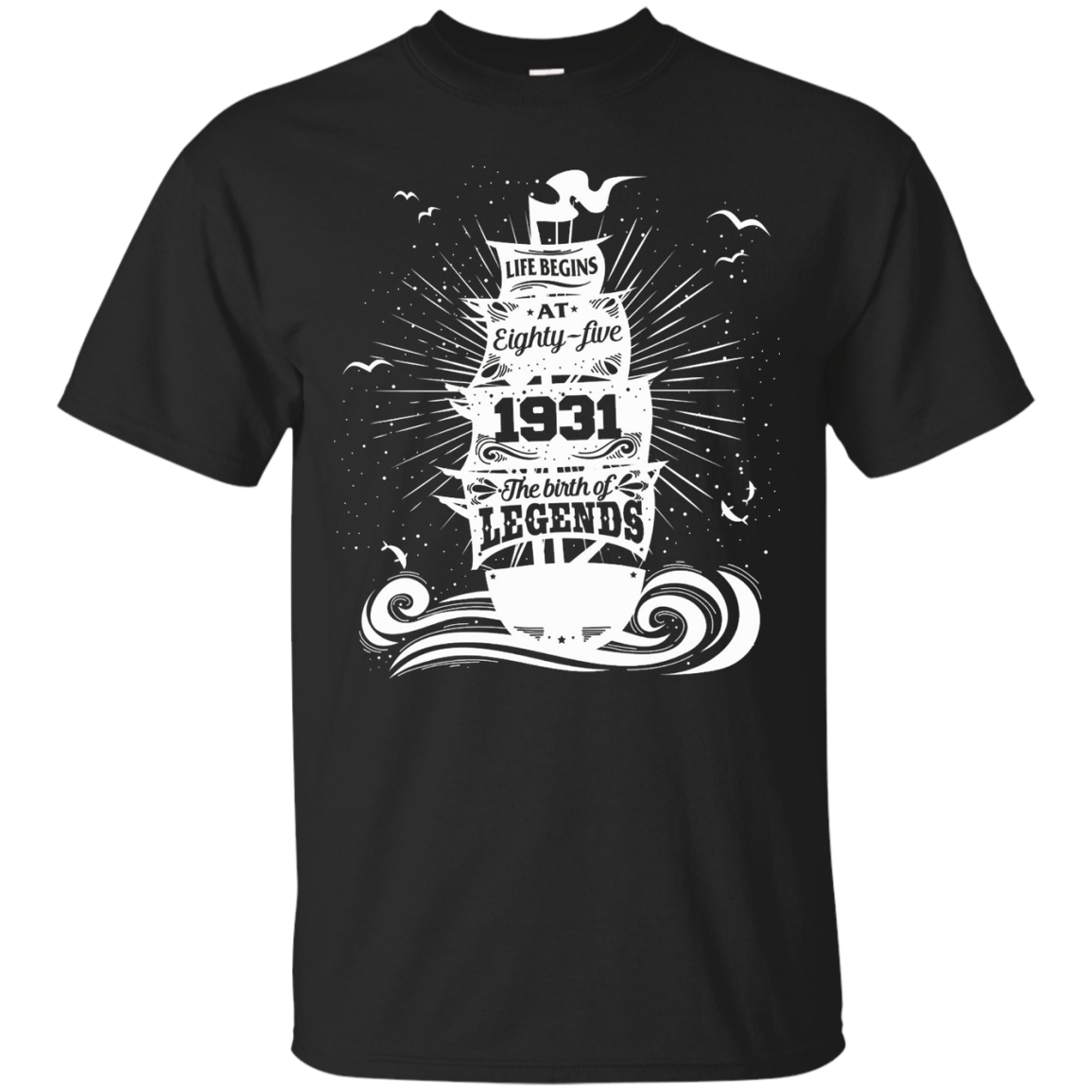 1931 Life Begins at Eighty-five, 1931 the birth of legends – T-Shirt
