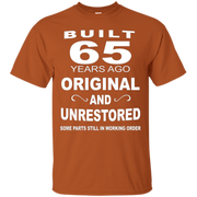 65 T-shirt , Built 65 years ago original and unrestored some – T-Shirt
