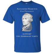 A. Hamilton for President Federalist Party History T shirt – T-Shirt