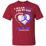 ALS Awareness T Shirt – I Wear Blue For My Dad – T-Shirt