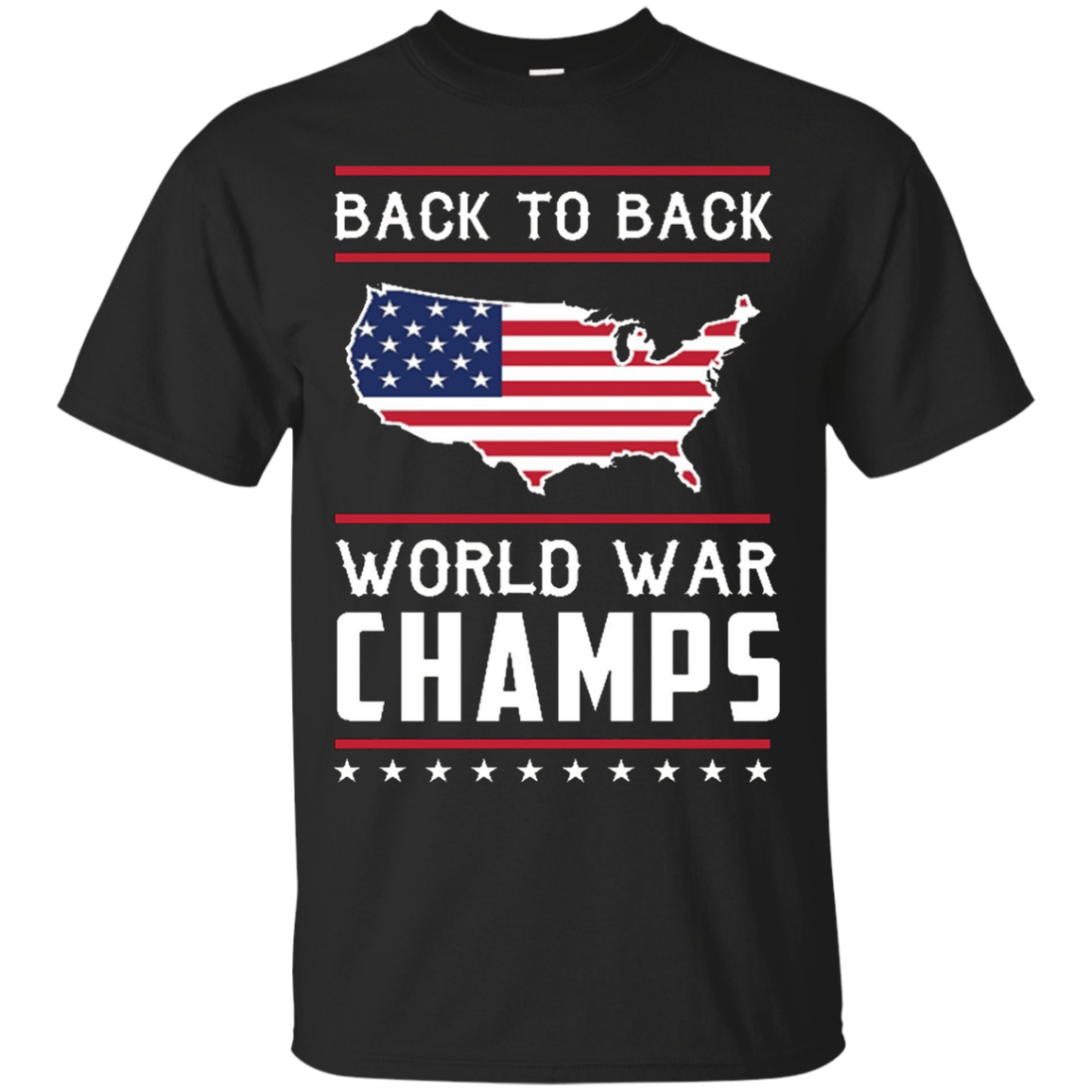 Back to Back World War Champs USA T-Shirt - America T-Shirt,