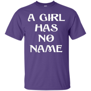 A Girl Has No Name Fan T-Shirt Mens, Womens and Kids Sizes