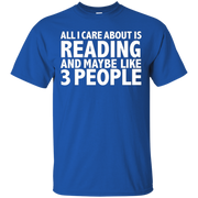 All I care about is Reading and 3 People Funny T-shirt Book – T-Shirt