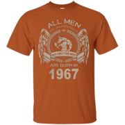 ALL MEN ARE EQUAL BUT ONLY THE BEST ARE BORN IN 1967 Tshirt – T-Shirt